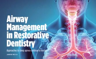 Inside Dentistry - Airway Management in Restorative Dentistry - Sleep Apnea by Sunnyvale Functional Dentist Jen Chiang DDS